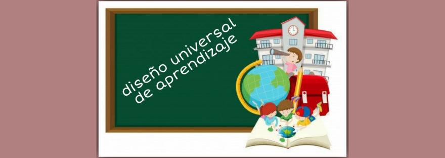 diseño universal de aprendizaje